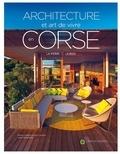 Marie-Joseph Arrighi-Landini et Jean Harixçalde - Architecture et art de vivre en Corse - La pierre et le bois.