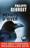 Philippe Georget - Méfaits d'Hiver - Quand une série d'adultères tourne au drame.