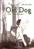 Min-ho Choi - Old Dog Tome 1 : Vers mon père.