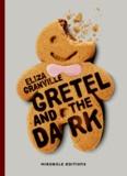 Gretel and the Dark / Eliza Granville | Granville, Eliza. Auteur