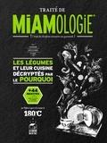 Stéphan Lagorce - Traité de miamologie - Les légumes.