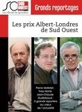 Yves Harté et Jean-Claude Guillebaud - Les prix Albert-Londres de Sud Ouest - Pierre Veilletet, Jean-Claude Guillebaud,Yves Harté : 3 grands reporters au coeur de l'actualité.