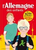 Stéphanie Bioret et Hugues Bioret - L'Allemagne des enfants.