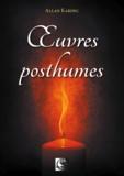 Allan Kardec - Oeuvres posthumes.
