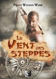 Penny Watson Webb - Le vent des steppes.