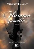 Virginie Tanguay - Flamme Jumelle, L'initiation Livre 1.