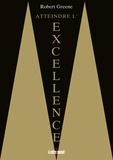 Robert Greene - Atteindre l'excellence.