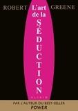 Robert Greene - L'art de la séduction.
