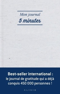 Alex Ikonn et Uj Ramdas - Mon journal 5 minutes - La façon la plus simple et efficace d'être heureux chaque jour.