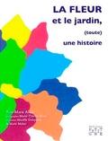 Yves-Marie Allain - La fleur et le jardin, (toute) une histoire.