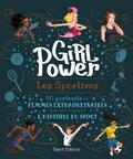 Girl power : les sportives : 50 portraits de femmes extraordinaires qui ont marqué l'histoire du sport |