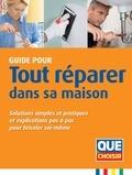 Florence Asseline-Raynal et Michel Beauvais - Guide pour tout réparer dans sa maison - Solutions simples et pratiques et explications pas à pas pour bricoler soi-même.