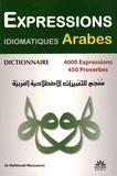 Mahboubi Moussaoui - Dictionnaire des expressions idiomatiques arabes - 4000 expressions et proverbes.