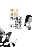 Philip Glass - Paroles sans musique.