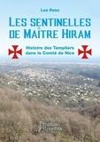 Lea Raso Della Volta - Les sentinelles de maître Hiram - Les templiers dans le Comté de Nice et en Provence orientale.