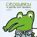 Amélie Piat et Sylvie Clain - Croquinou a perdu son doudou.