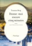 Yonatan Berg - Donne-moi encore cinq minutes.