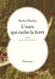 Rachel Shalita - L'ours qui cache la forêt.