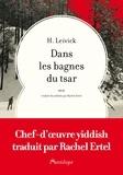 H Leivick - Dans les bagnes du tsar.