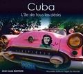 Cuba : l'île de tous les désirs | Mathon, Jean-Louis (1956-....)
