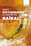 Philippe Guichardaz - Petit Dictionnaire illustré du Baïkal.