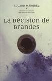 Eduard Márquez - La décision de Brandes.