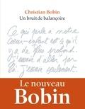 Un bruit de balançoire / Christian Bobin | Bobin, Christian (1951-....)