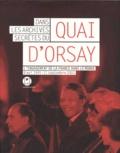Maurice Vaïsse et Hervé Magro - Dans les archives secrètes du Quai d'Orsay - L'engagement de la France dans le monde, 8 mai 1945-11 septembre 2001.