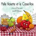 Christine Bernard et Emilie Camatte - Mlle Noisette et le Casse-Noix. 1 CD audio