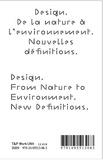 Design, de la nature à l'environnement, nouvelles définitions = Design, from nature to environment : new definitions / [sous la direction de Catherine Geel]   Geel, Catherine (1969-....) (Directeur de publication)