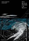 Jean-Charles Chapuzet - Du bleu dans la nuit.