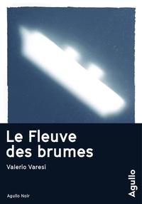 Valerio Varesi - Le fleuve des brumes.