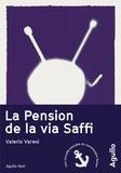 Lapension de la via Saffi / Valerio Varesi   Varesi, Valerio (1959-....). Auteur