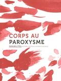 Quentin Deluermoz et Christian Ingrao - Sensibilités N° 3 : Corps au paroxysme.
