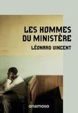 Léonard Vincent - Les hommes du ministère.