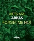 Abbas - Vietnam Forget Me Not.