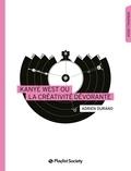 Adrien Durand - Kanye West ou la créativité dévorante.