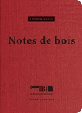 Thomas Vinau - Notes de bois.