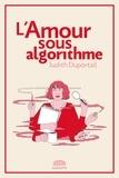 Judith Duportail - L'Amour sous algorithme.