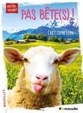 Pas bête(s) ! | Léon, Christophe (1959-....). Auteur