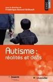 Frédérique Bonnet-Brilhault - Autisme - Réalités et défis.