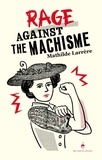 Mathilde Larrère - Rage against the machisme.
