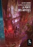 Alexis Flamand - Le cycle d'Alamänder Tome 1/3 : La porte des abysses.