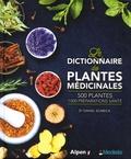 Collectif - Le dictionnaire médisite des plantes médicinales.