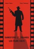 Arnaud Thomas et Pierre Toromanoff - Gangsters et truands - Les films culte.