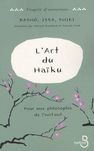 Bashô et  Issa - L'art du Haïku - Pour une philosophie de l'instant.