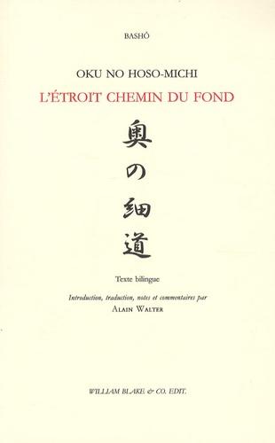 Bashô - L'étroit chemin du fond - Edition bilingue français-japonais.