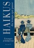 Bashô Matsuo et Katsushika Hokusai - Haïkus du temps qui passe.