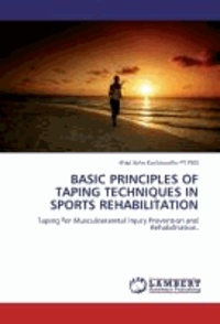 Basic Principles of Taping Techniques in Sports Rehabilitation - Taping for Musculoskeletal Injury Prevention and Rehabilitation.