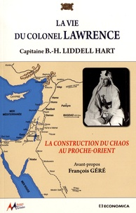 Basil Henry Liddell Hart - La vie du colonel Lawrence.